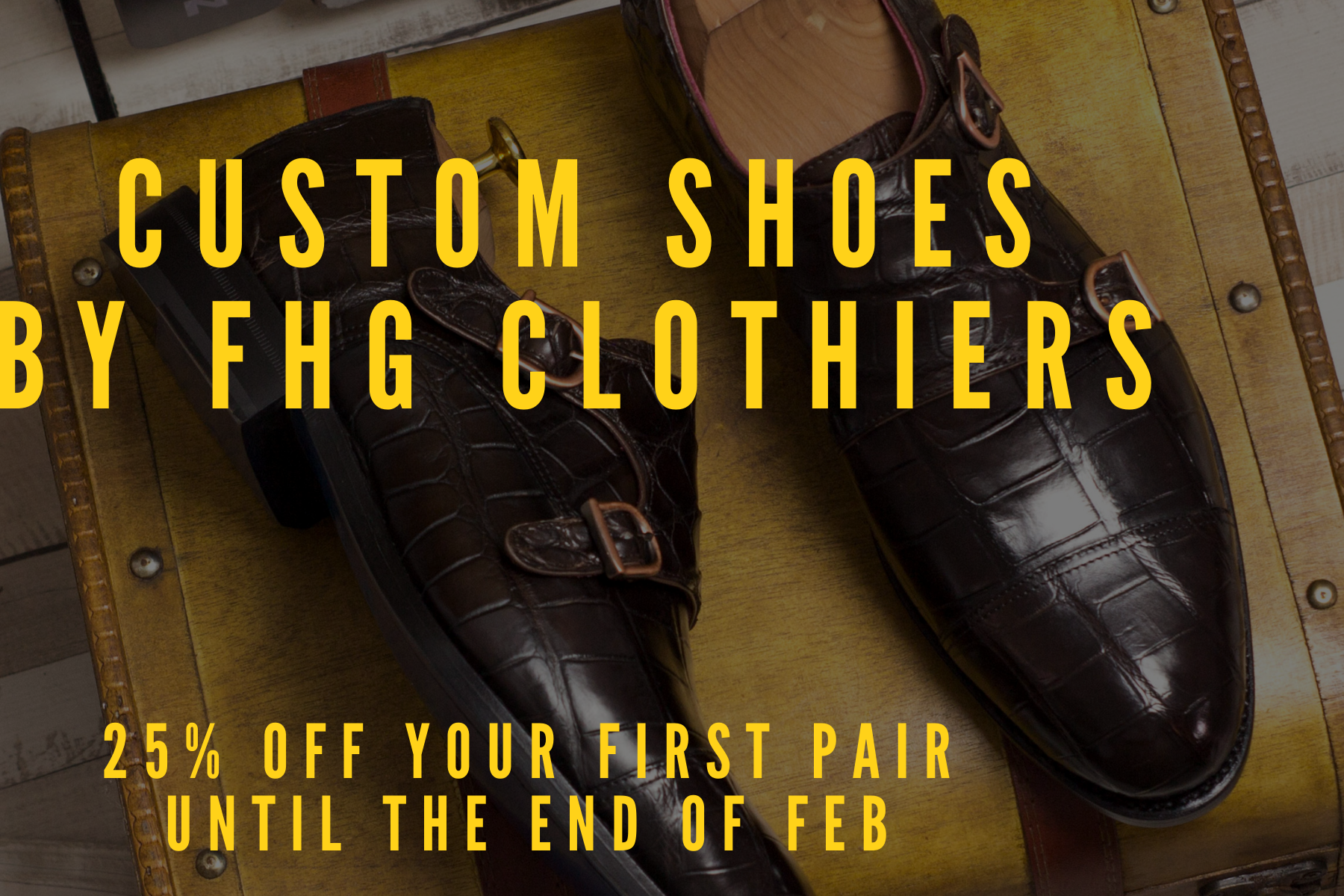 Custom Made Shoes from FHG Clothiers 25% Off Throughout January and February!